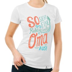 Damen T-Shirt - richtig coole Oma